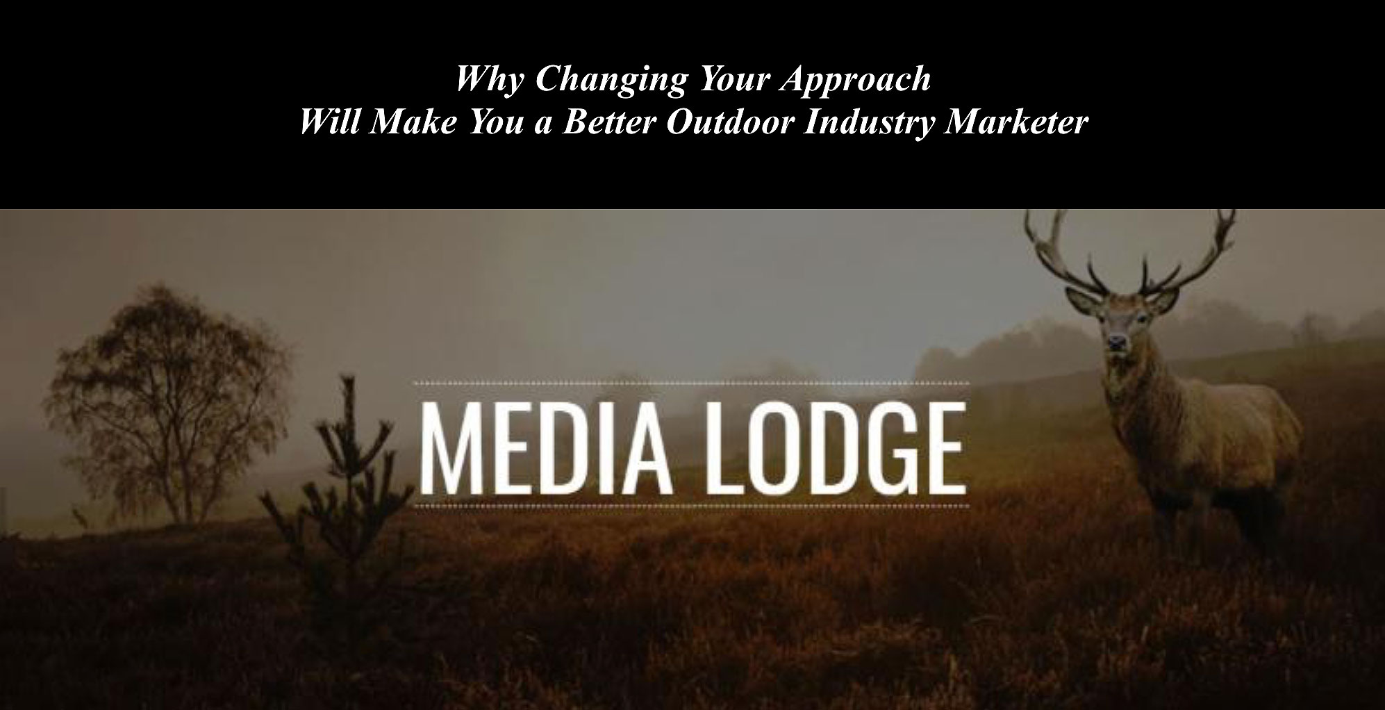 MediaLodge_Change_Your_Approach_Outdoor_Industry